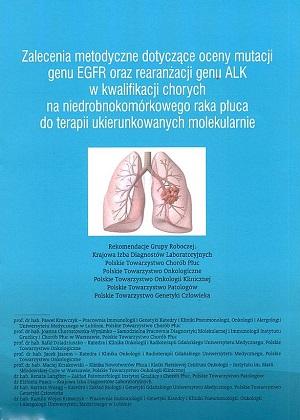 Zalecenia metodyczne dotyczące oceny mutacji genu EGFR oraz rearanżacji genu ALK w kwalifikacji chorych na niedrobnokomórkowego raka płuca do terapi