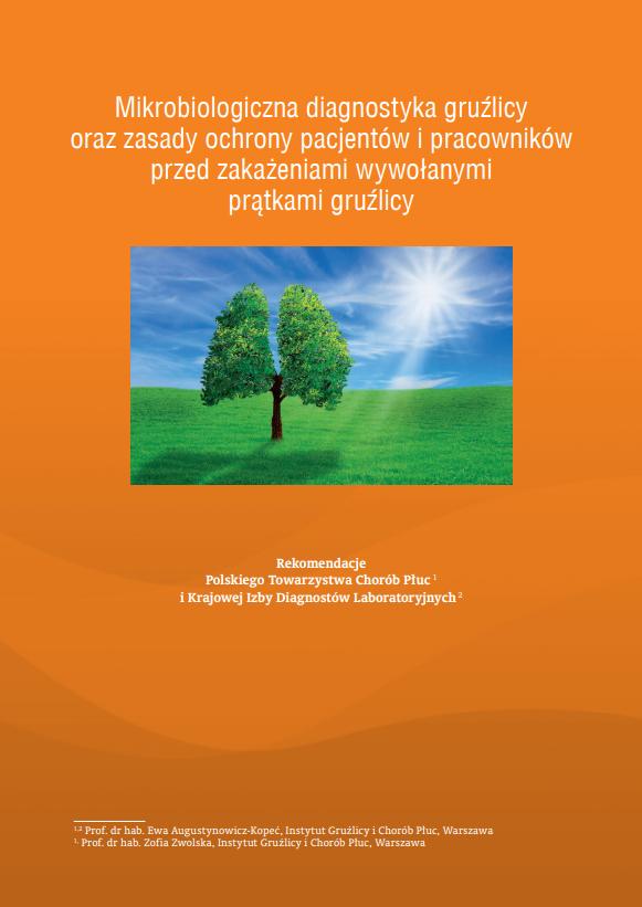 Diagnostyka gruźlicy oraz zasady ochrony pacjentów i pracowników przed zakażeniami wywołanymi prątkami gruźlicy.