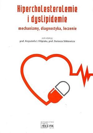 Hipercholesterolemia i dyslipidemia – mechanizmy, diagnostyka, leczenie