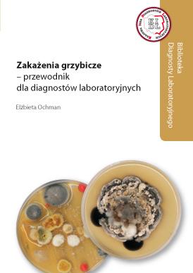 Zakażenia grzybicze - przewodnik dla diagnostów laboratoryjnych