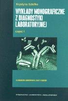 Wykłady monograficzne z diagnostyki laboratoryjnej, część I