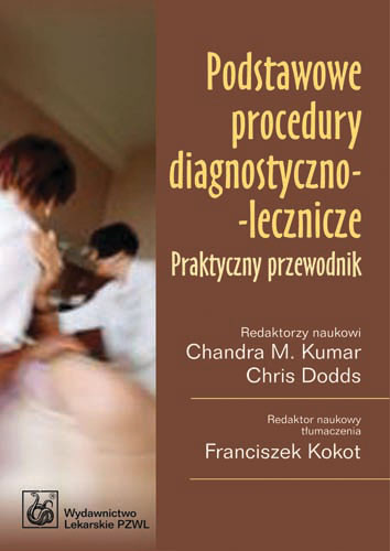 Podstawowe procedury diagnostyczno-lecznicze Praktyczny przewodnik