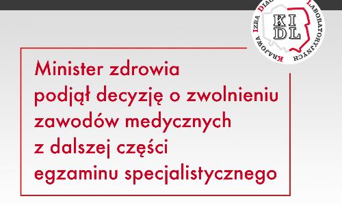 Dzięki wielu działaniom Prezes KRDL Aliny Niewiadomskiej Minister Zdrowia Adam Niedzielski podjął decyzję o odstąpieniu  od części praktycznej egzaminu specjalizacyjnego diagnostów laboratoryjnych w sesji wiosennej 2020 r.     Gratulujemy specjalistom!