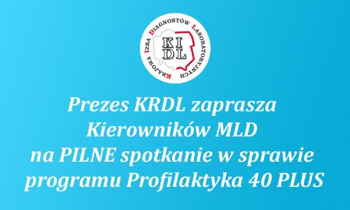W imieniu Prezes KRDL Aliny Niewiadomskiej serdecznie zapraszamy na spotkanie w sprawie programu Profilaktyka 40 PLUS.
