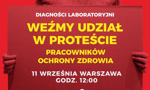Przypominamy, że 11 września br. odbędzie się protest pracowników ochrony zdrowia. Nie może tam zabraknąć diagnostów laboratoryjnych.