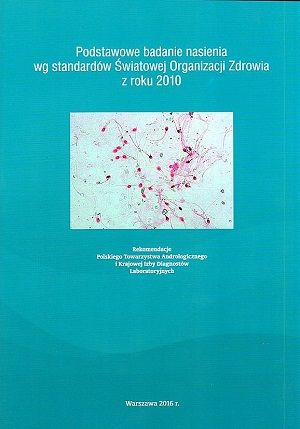 Podstawowe badania nasienia według standardów Światowej Organizacji Zdrowia z roku 2010